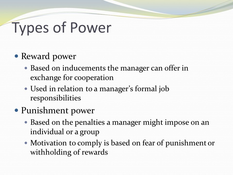 Types of Power Reward power Punishment power