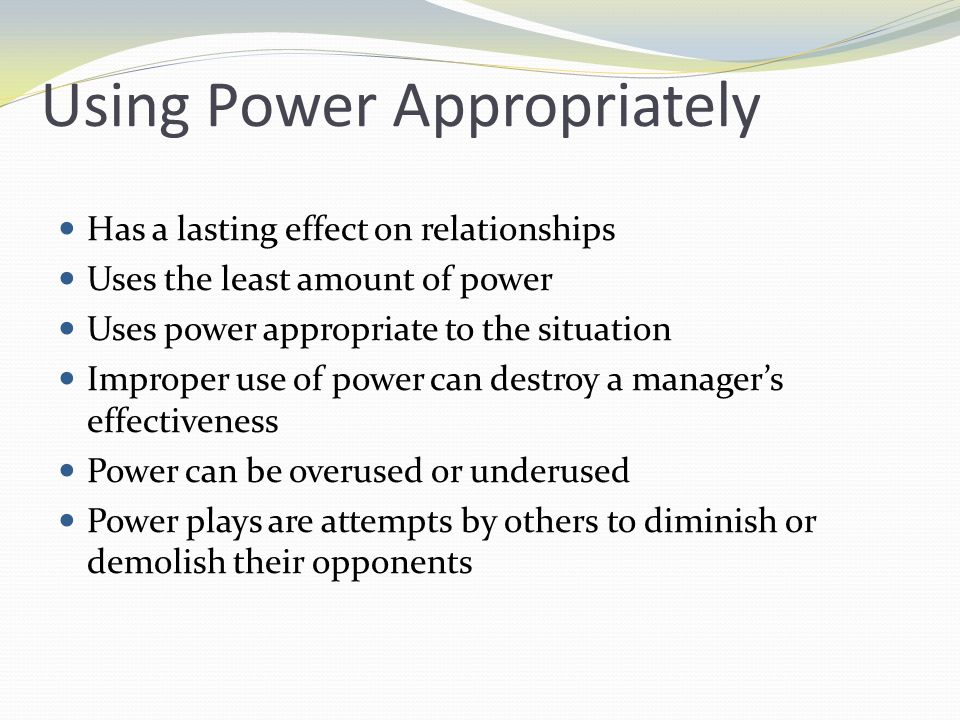 Using Power Appropriately