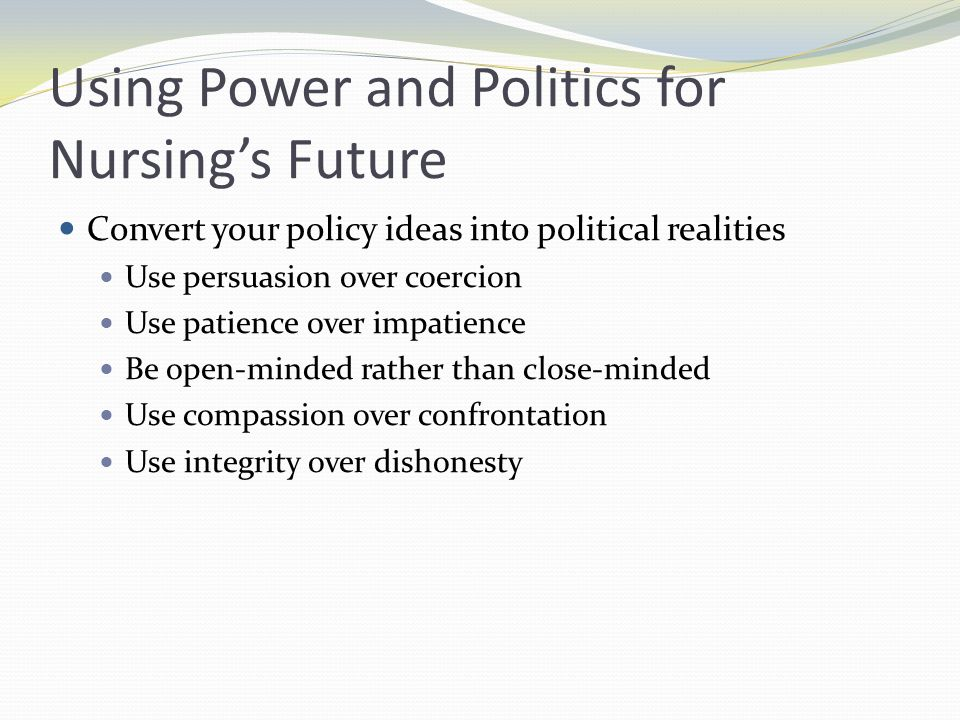 Using Power and Politics for Nursing's Future