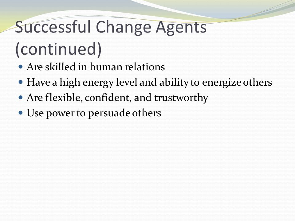 Successful Change Agents (continued)