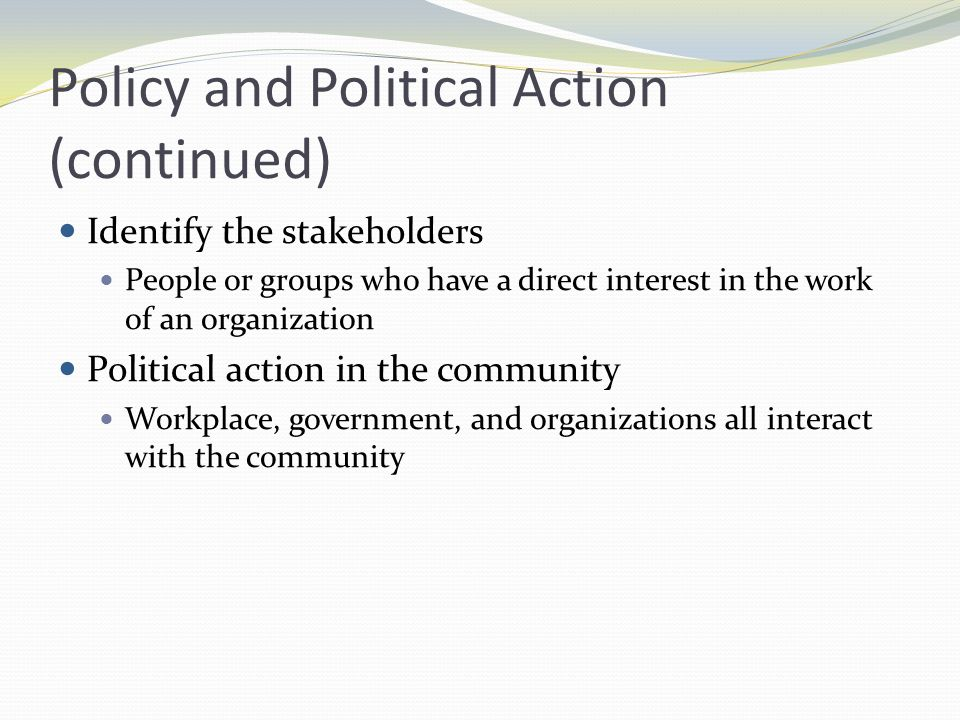 Policy and Political Action (continued)