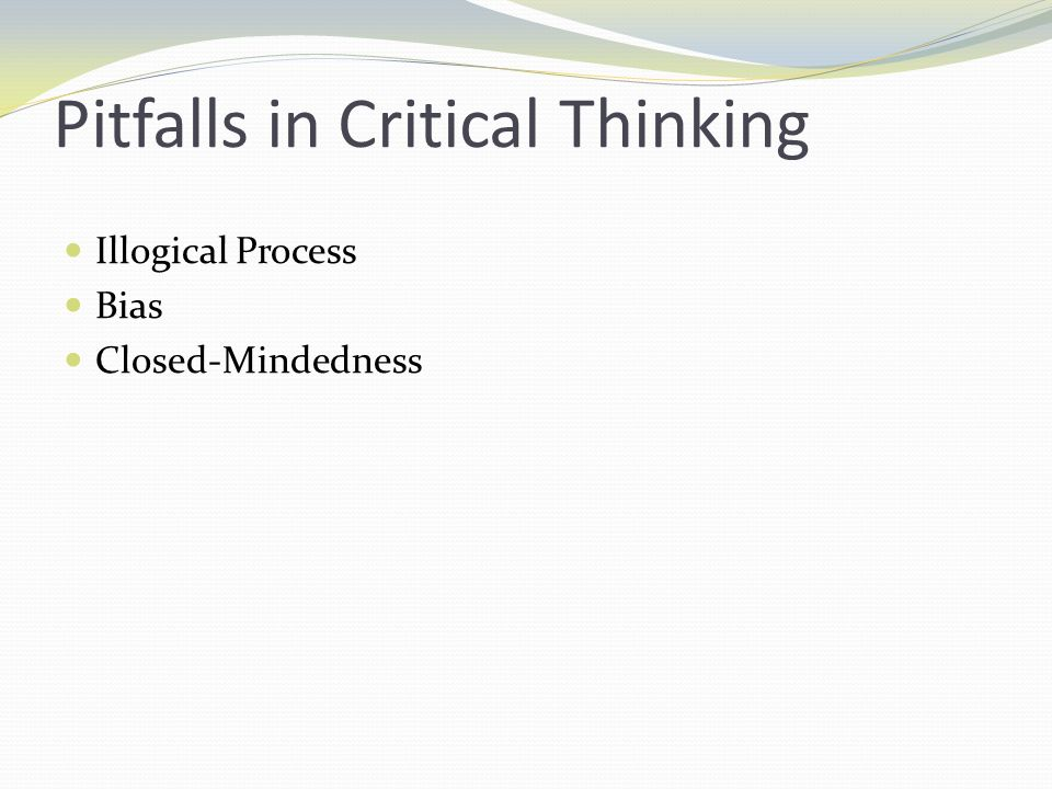 Pitfalls in Critical Thinking