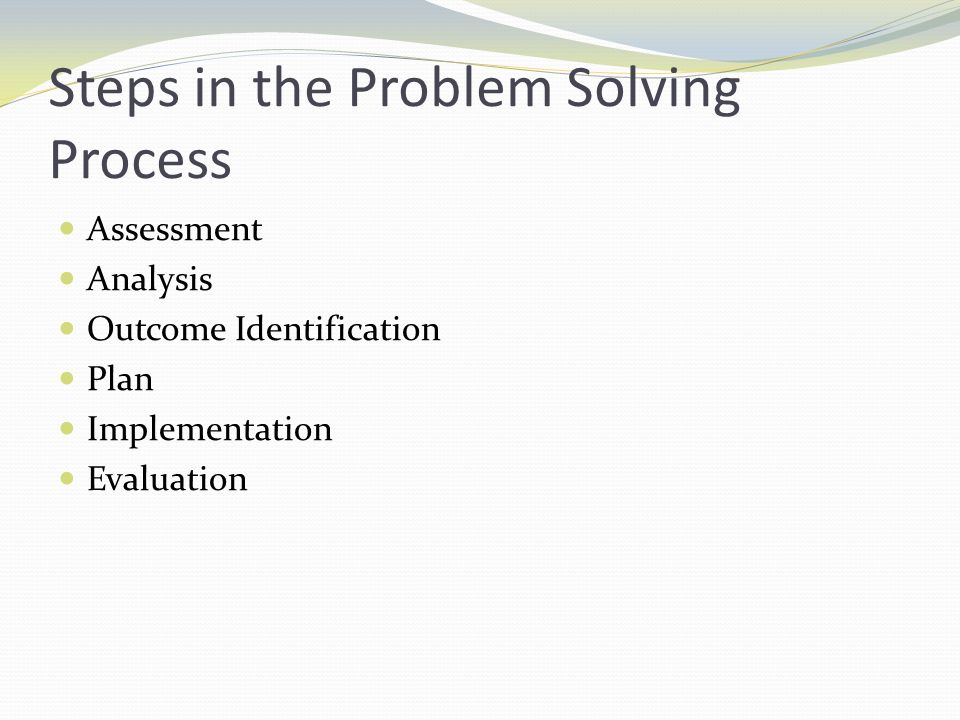 Steps in the Problem Solving Process