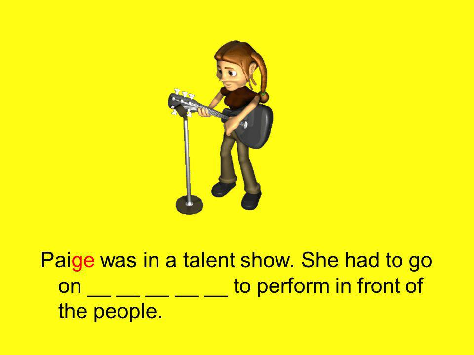 Paige was in a talent show