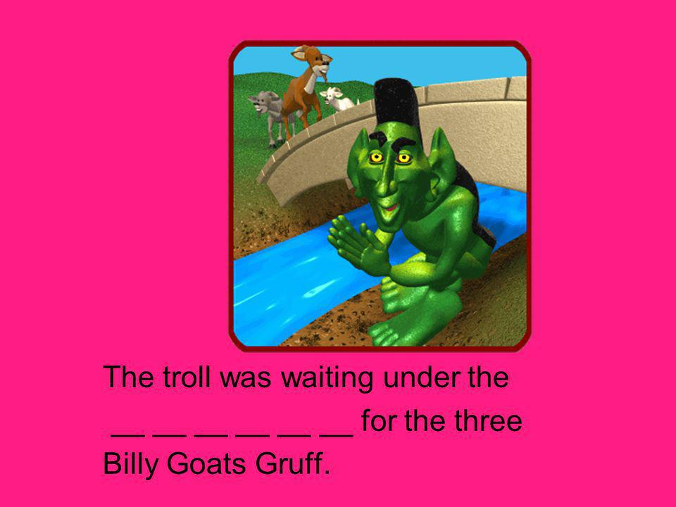 The troll was waiting under the