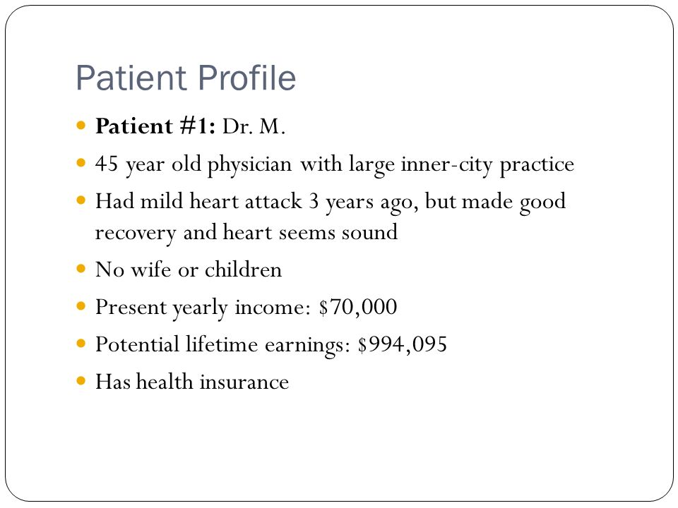 Patient Profile Patient #1: Dr. M.
