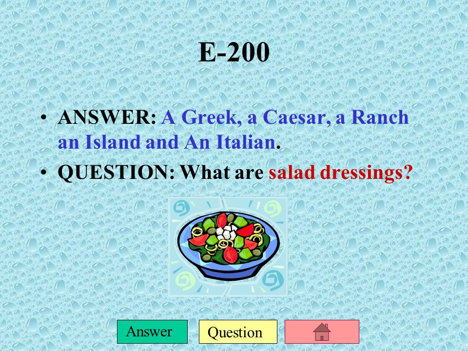 E-200 ANSWER: A Greek, a Caesar, a Ranch an Island and An Italian.