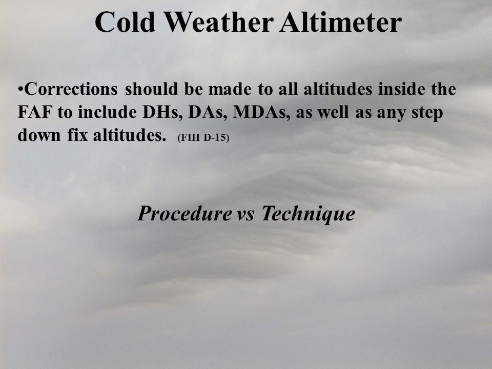Cold Weather Altimeter Procedure vs Technique