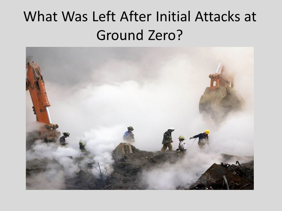 What Was Left After Initial Attacks at Ground Zero