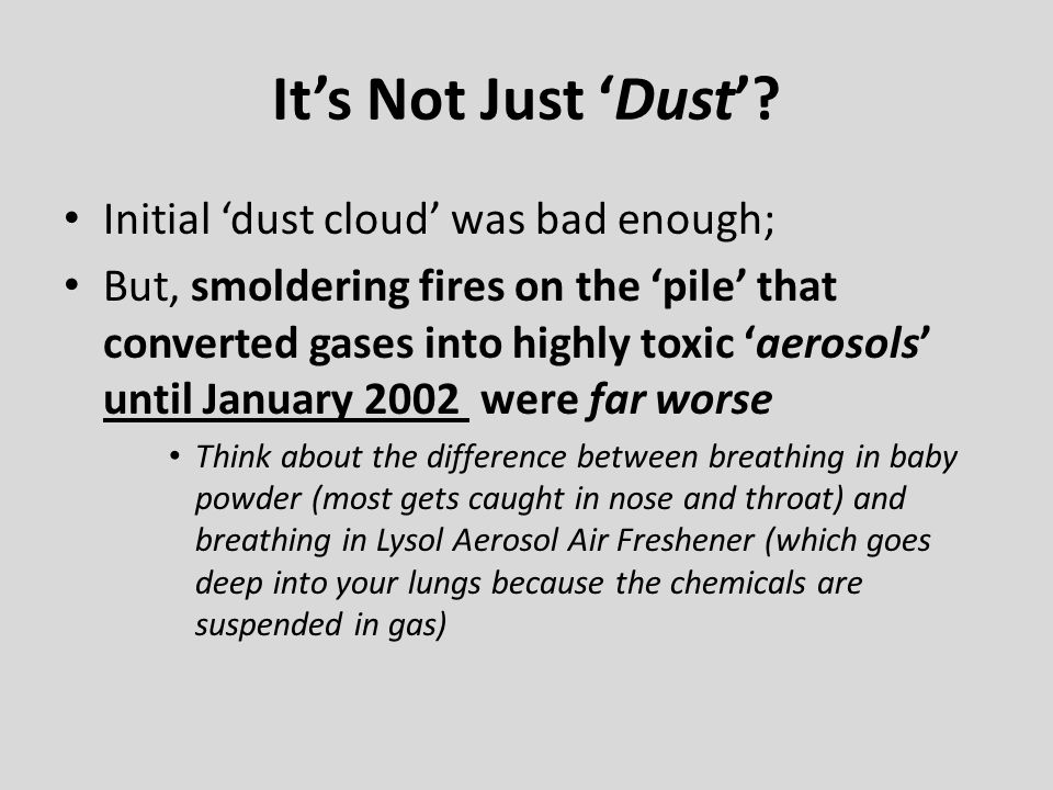 It's Not Just 'Dust' Initial 'dust cloud' was bad enough;