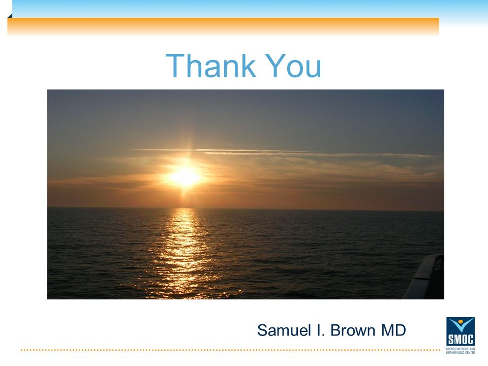 Thank You Samuel I. Brown MD