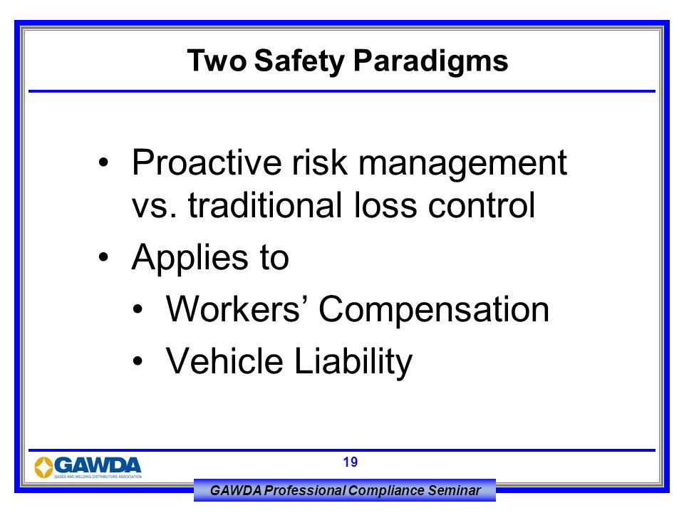 Proactive risk management vs. traditional loss control Applies to