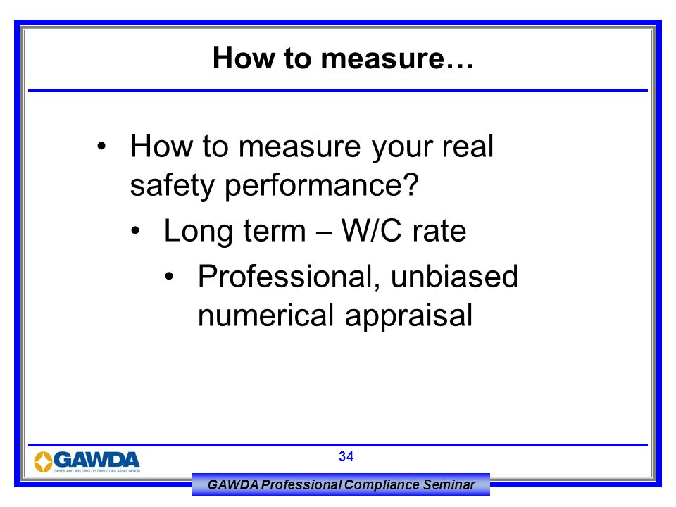 How to measure your real safety performance Long term – W/C rate