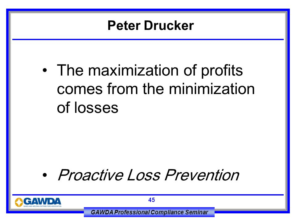 The maximization of profits comes from the minimization of losses