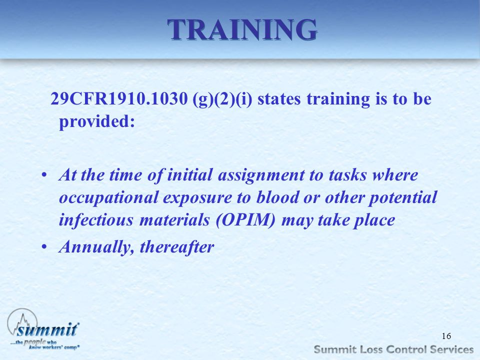 TRAINING 29CFR1910.1030 (g)(2)(i) states training is to be provided: