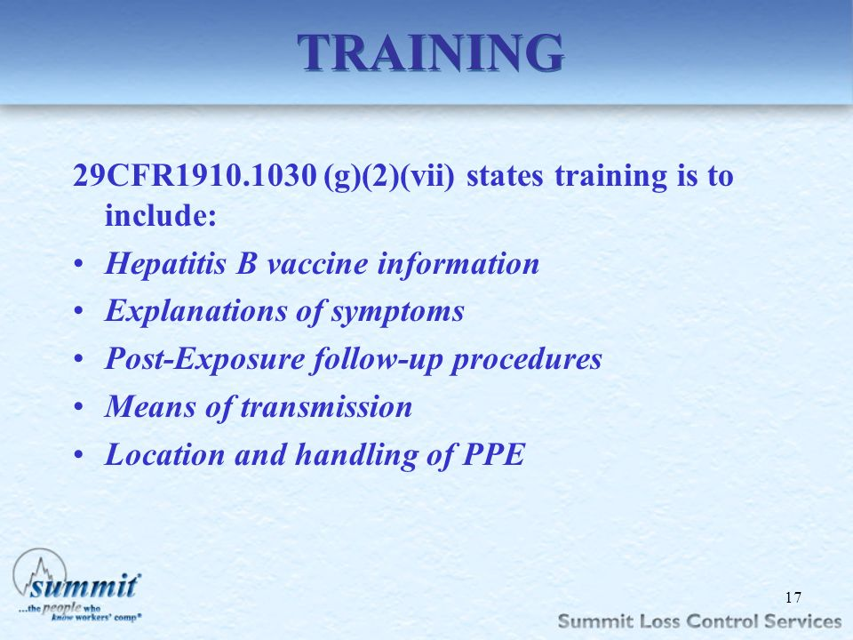 TRAINING 29CFR1910.1030 (g)(2)(vii) states training is to include: