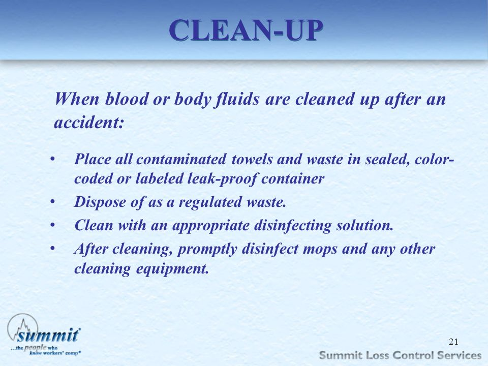 CLEAN-UP When blood or body fluids are cleaned up after an accident: