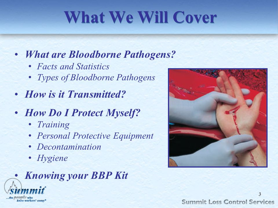 What We Will Cover What are Bloodborne Pathogens