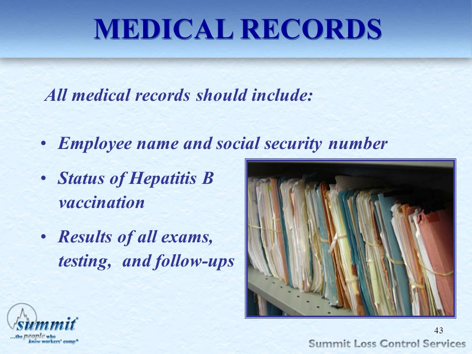 MEDICAL RECORDS All medical records should include: