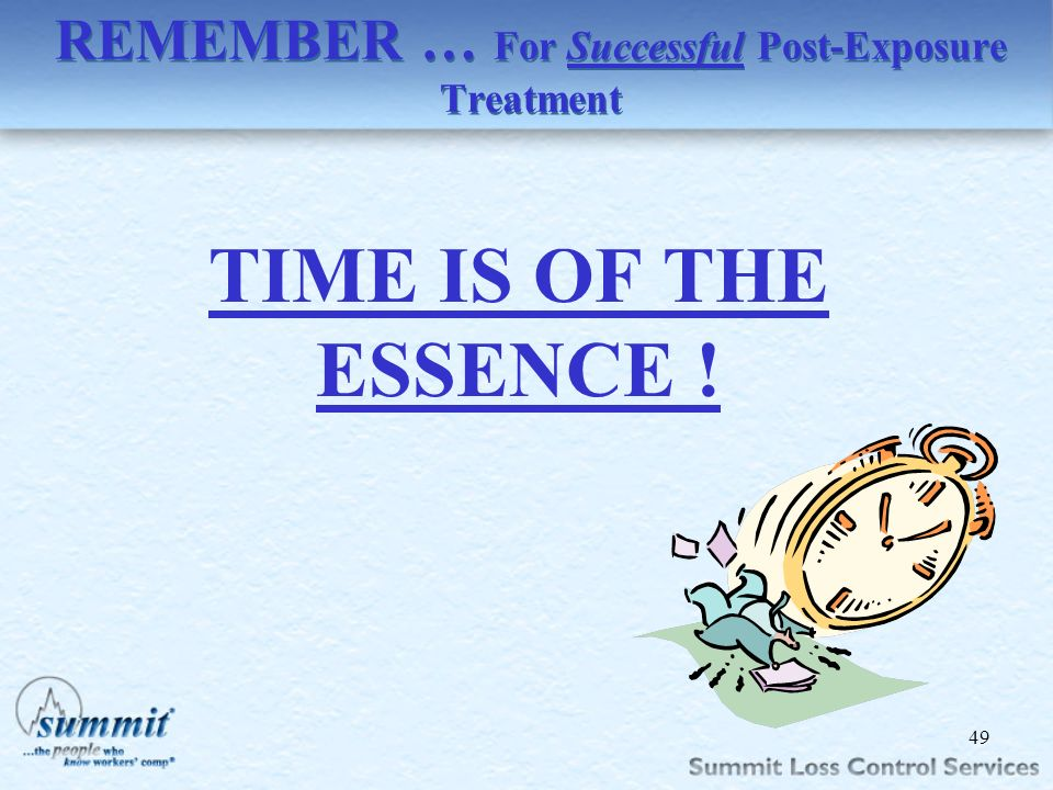 REMEMBER … For Successful Post-Exposure Treatment