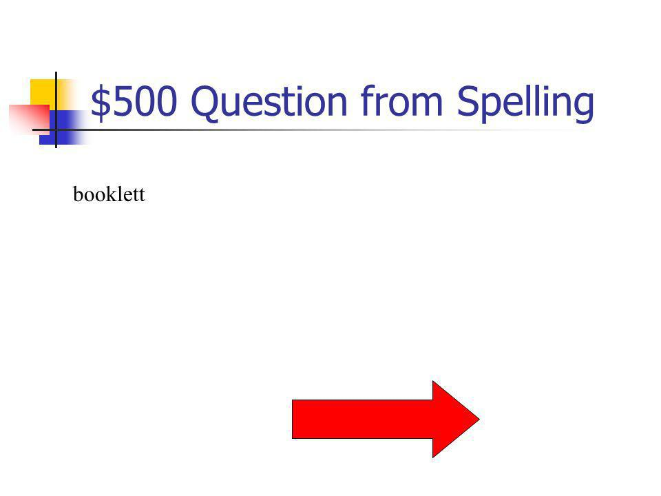 $500 Question from Spelling