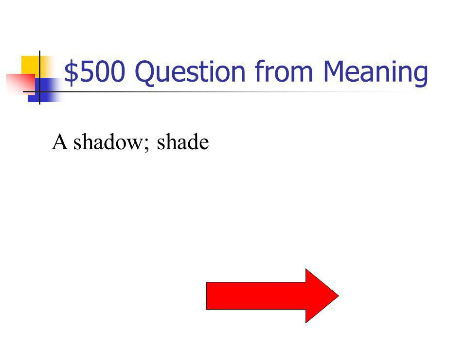 $500 Question from Meaning