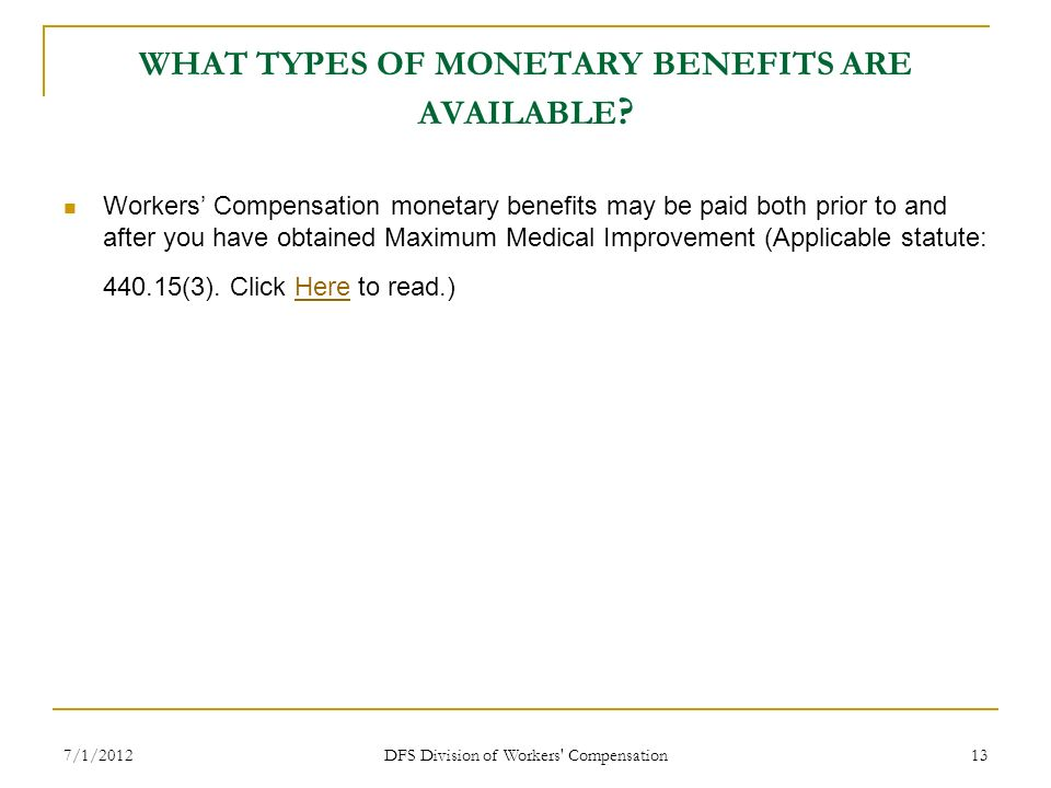 WHAT TYPES OF MONETARY BENEFITS ARE AVAILABLE