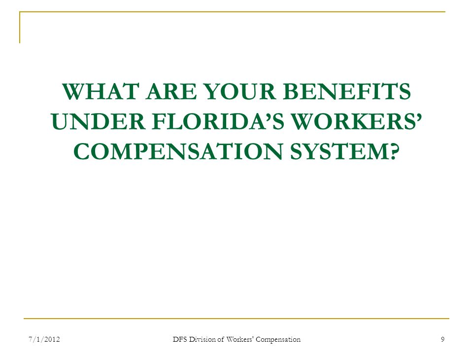 WHAT ARE YOUR BENEFITS UNDER FLORIDA'S WORKERS' COMPENSATION SYSTEM