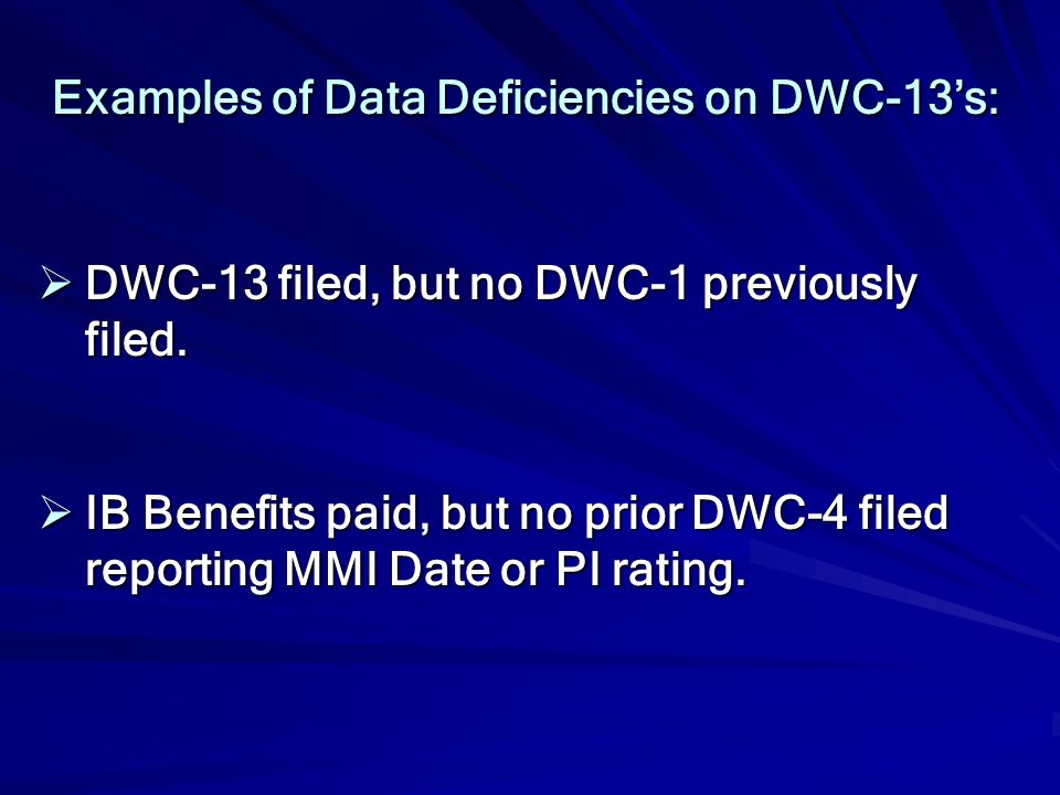 Examples of Data Deficiencies on DWC-13's: