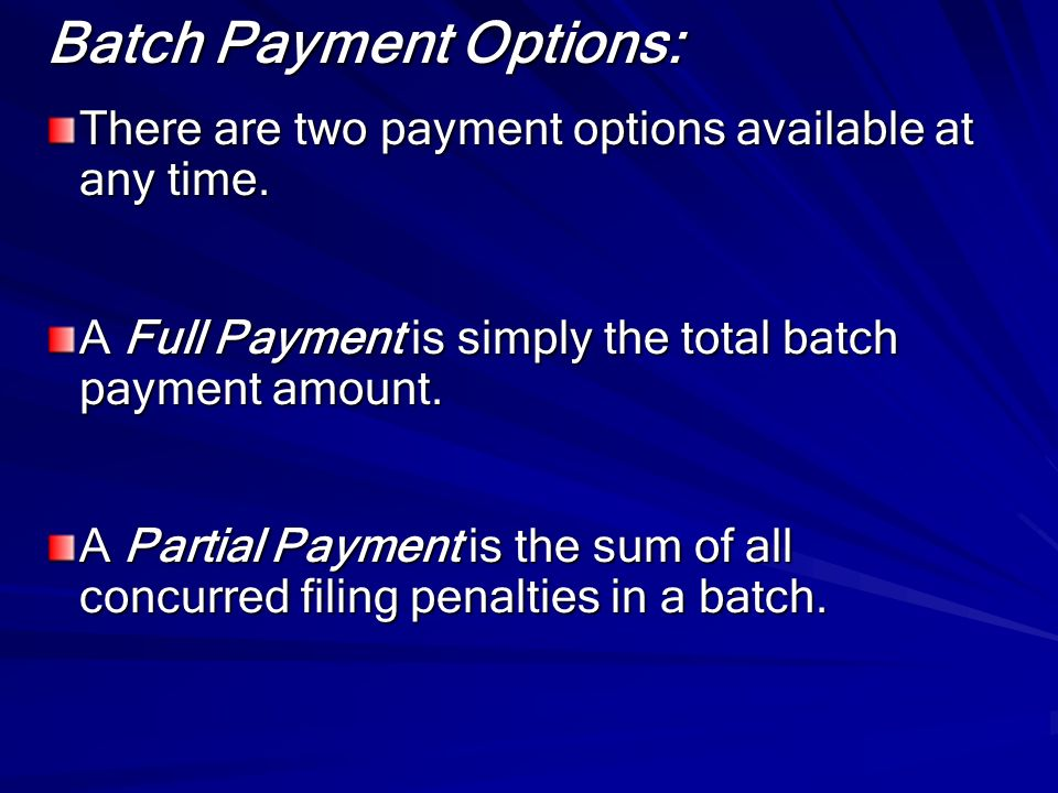 Batch Payment Options: