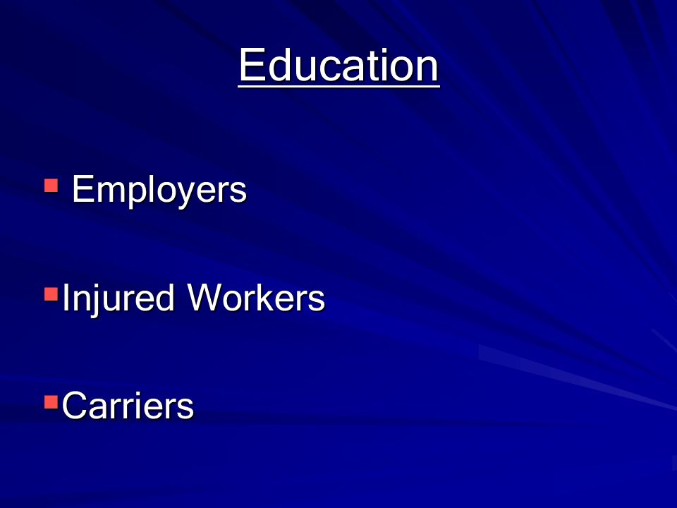 Education Employers Injured Workers Carriers