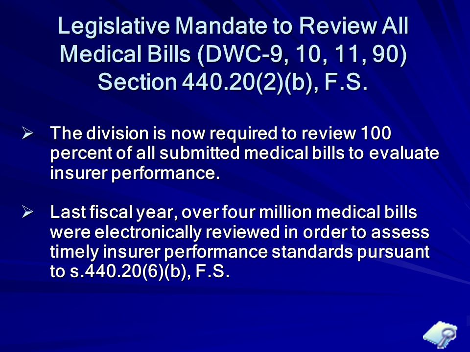 Legislative Mandate to Review All Medical Bills (DWC-9, 10, 11, 90) Section 440.20(2)(b), F.S.