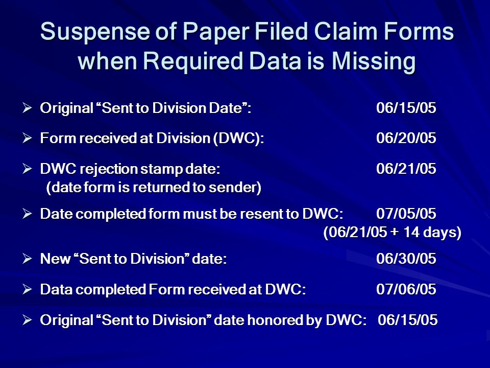 Suspense of Paper Filed Claim Forms when Required Data is Missing