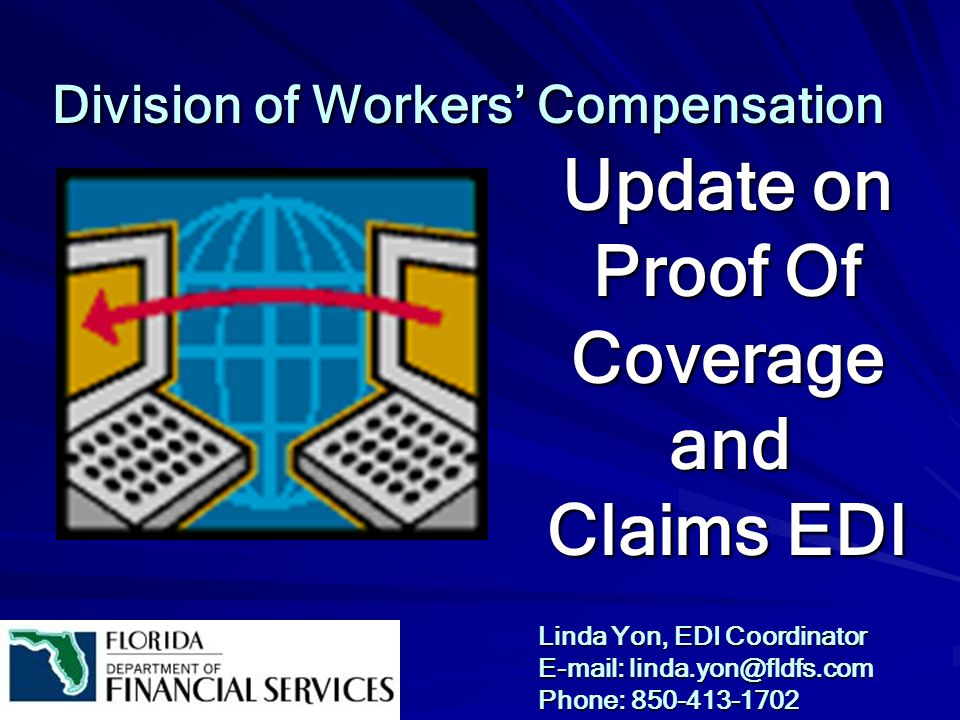 Division of Workers' Compensation. Update on. Proof Of. Coverage. and