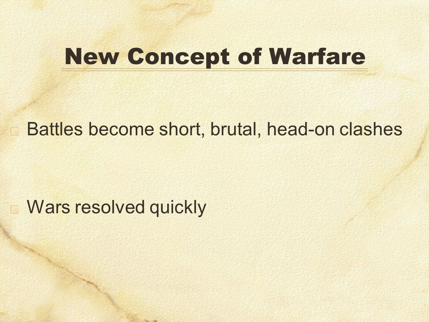 New Concept of Warfare Battles become short, brutal, head-on clashes