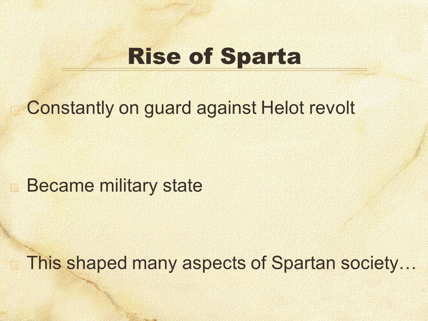 Rise of Sparta Constantly on guard against Helot revolt