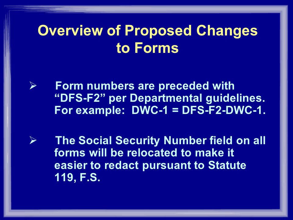 Overview of Proposed Changes to Forms