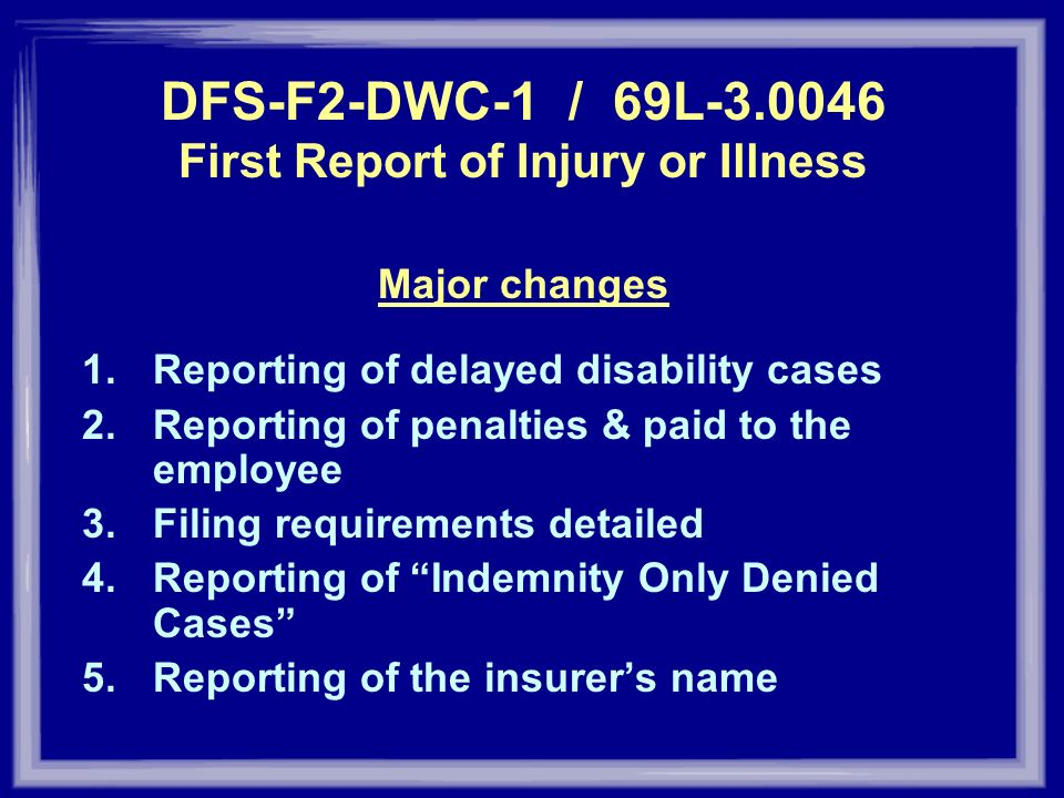 DFS-F2-DWC-1 / 69L First Report of Injury or Illness
