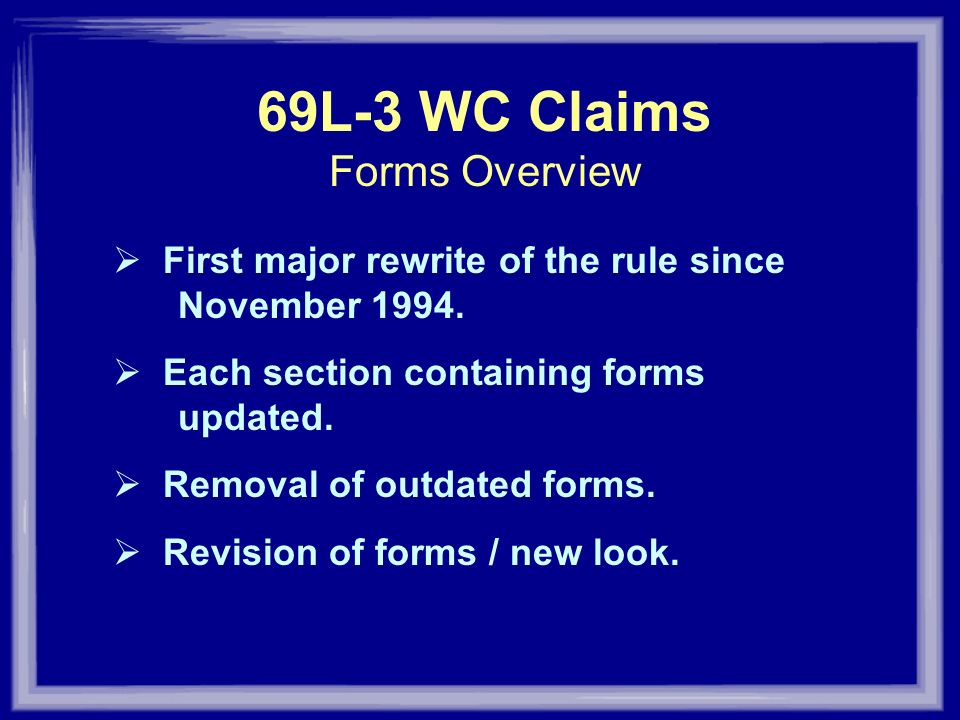 69L-3 WC Claims Forms Overview