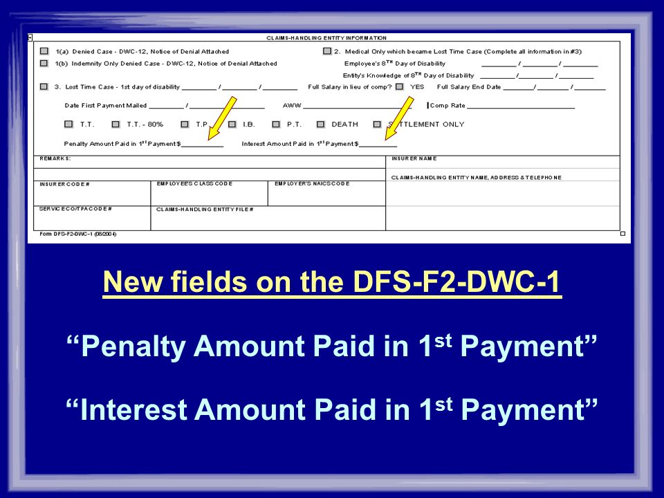 New fields on the DFS-F2-DWC-1 Penalty Amount Paid in 1st Payment