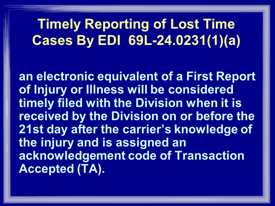 Timely Reporting of Lost Time Cases By EDI 69L (1)(a)