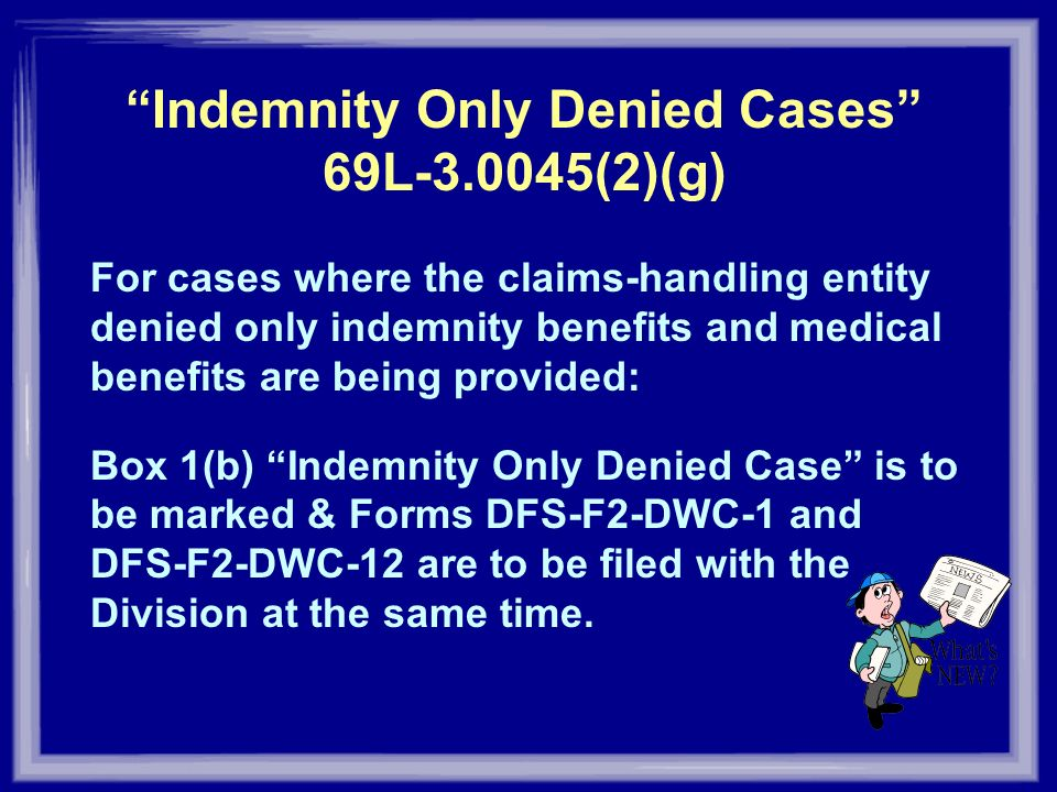 Indemnity Only Denied Cases 69L (2)(g)