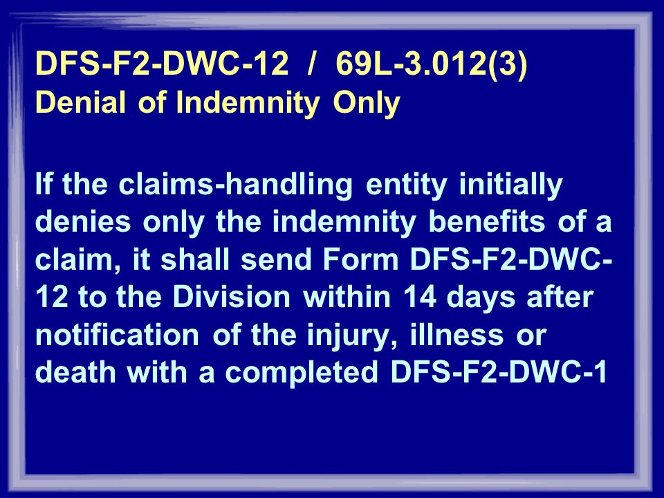 DFS-F2-DWC-12 / 69L-3.012(3) Denial of Indemnity Only