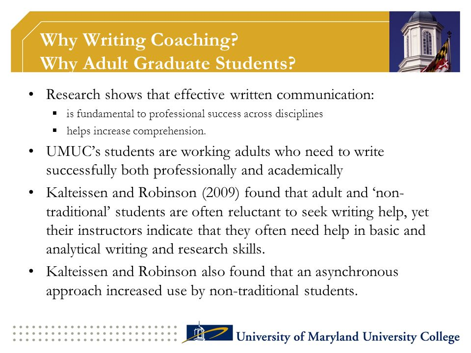 Why Writing Coaching Why Adult Graduate Students