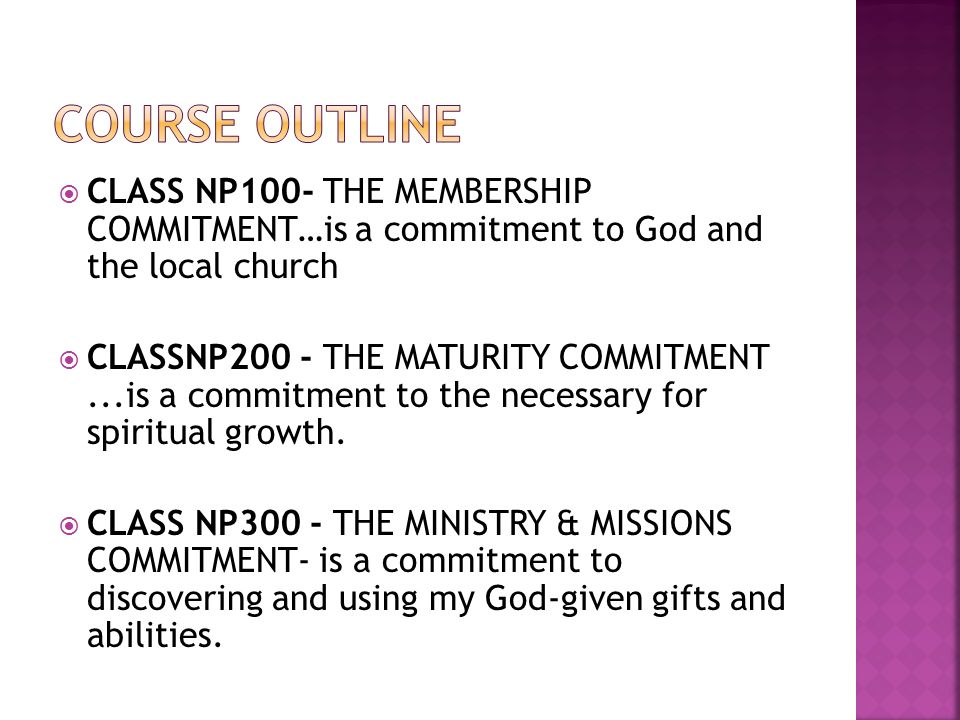 Course Outline CLASS NP100- THE MEMBERSHIP COMMITMENT…is a commitment to God and the local church.