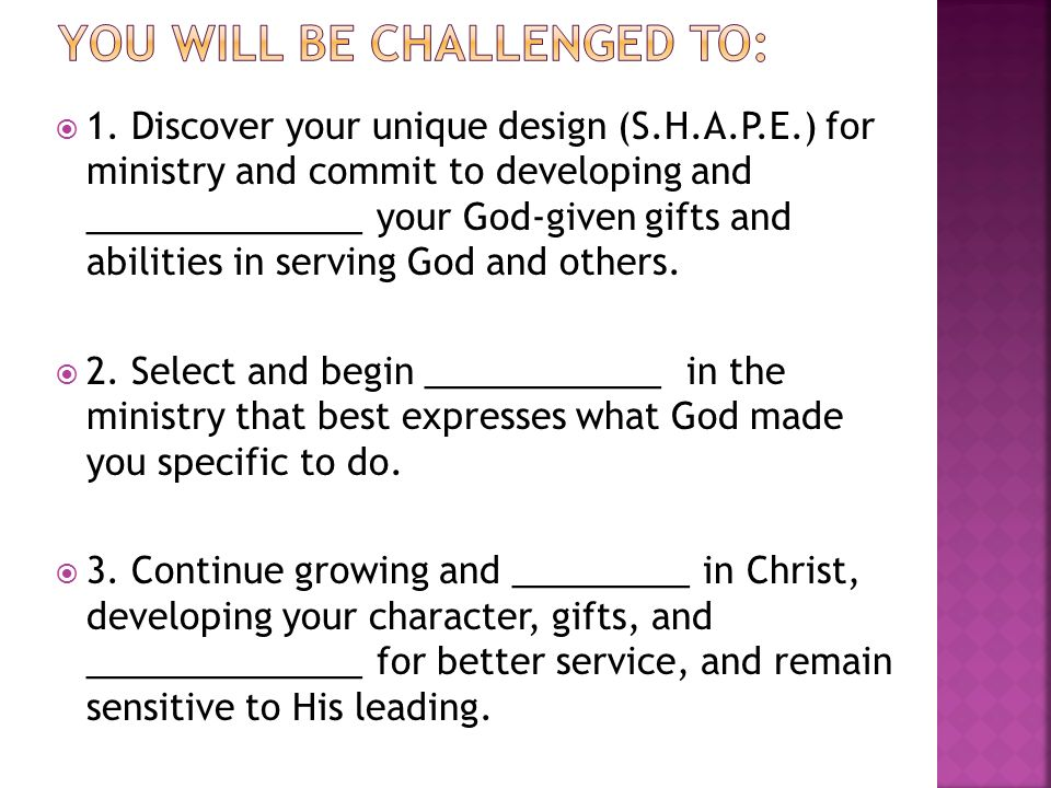 YOU WILL BE CHALLENGED TO: