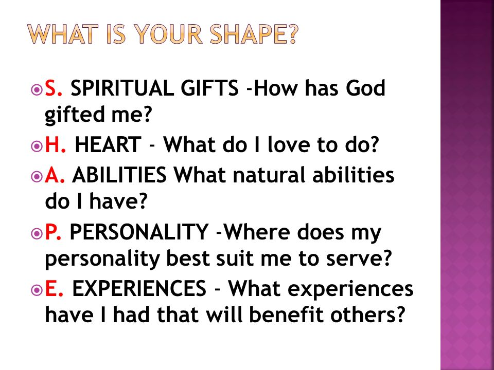 What is your shape S. SPIRITUAL GIFTS -How has God gifted me