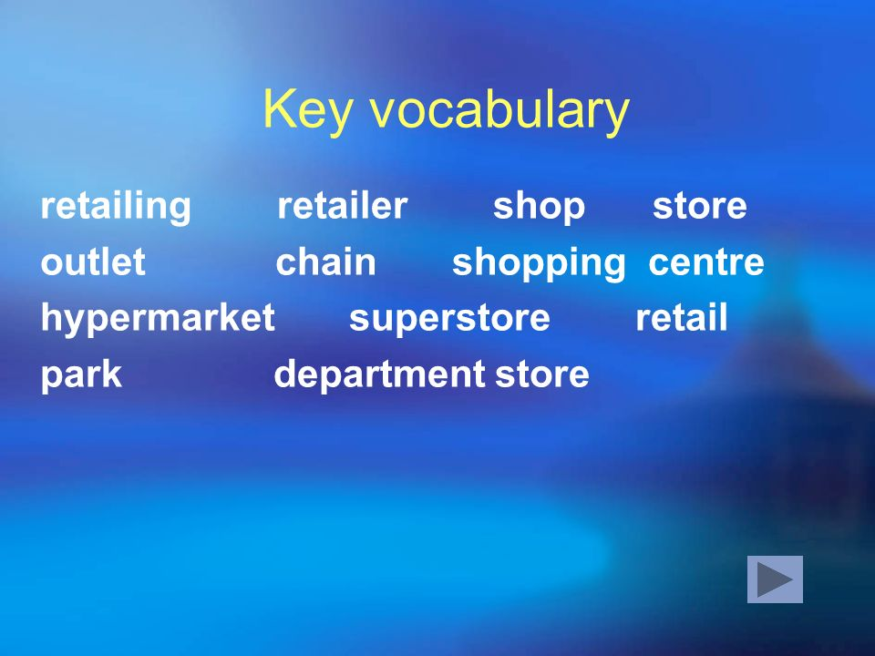 Key vocabulary retailing retailer shop store