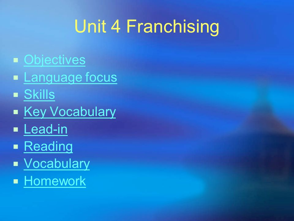Unit 4 Franchising Objectives Language focus Skills Key Vocabulary