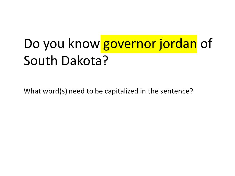 Do you know governor jordan of South Dakota